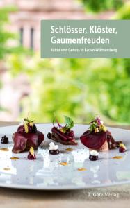 """Cover """"Schlösser, Klöster, Gaumenfreuden. Kultur und Genuss in Baden-Württemberg"""""""